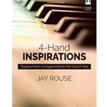 4-Hand Inspirations: Creative Piano Arrangements for the Church Year - 1 Piano  / 4 Hands