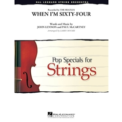 Hal Leonard Lennon / McCartney Moore L The Beatles When I'm Sixty Four - String Orchestra